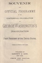 Cover of: Souvenir and official programme of the centennial celebrations of George Washington's inauguration as first president of the United States | John Alden
