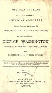 Cover of: Official letters to the Honourable American Congress | George Washington