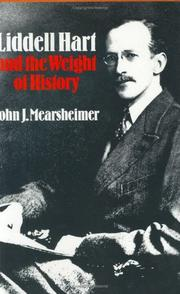 Cover of: Liddell Hart and the weight of history by John J. Mearsheimer