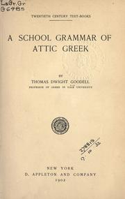 Cover of: A school grammar of Attic Greek by Thomas Dwight Goodell