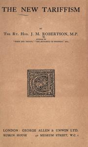 Cover of: The new tariffism by John Mackinnon Robertson