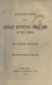 Cover of: Adventures of the Great Hunting Grounds of the World | Victor Meunier
