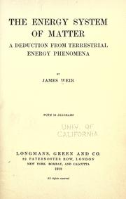 Cover of: The energy system of matter | Weir, James