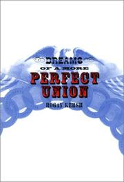 Cover of: Dreams of a more perfect union | Rogan Kersh