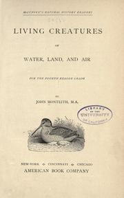 Cover of: Living creatures of water, land and air by John Monteith