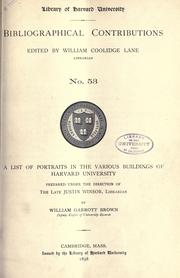 Cover of: A list of portraits in the various buildings of Harvard University by Brown, William Garrott
