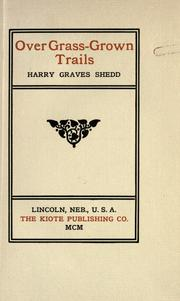 Cover of: Over grass-grown trails | Harry Graves Shedd