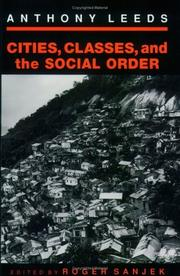 Cover of: Cities, classes, and the social order by Anthony Leeds