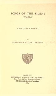 Cover of: Songs of the silent world by Elizabeth Stuart Phelps