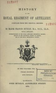 Cover of: History of the Royal Regiment of Artillery by Duncan, Francis