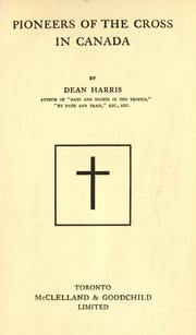 Cover of: Pioneers of the cross in Canada | Harris, William Richard