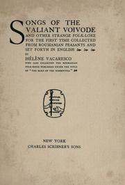 Cover of: Songs of the valiant voivode, and other strange folk-lore, for the first time collected from Roumanian peasants and set forth in English byH©Øel©Łene Vacar by Elena 1868- Vacarescu