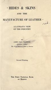 Cover of: Hides & skins and the manufacture of leather | James P. Warburg