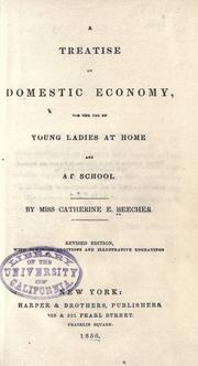 Cover of: A treatise on domestic economy | Catharine Esther Beecher