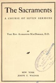 Cover of: The sacraments | MacDonald, Alexander