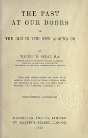Cover of: The past at our doors by Walter W. Skeat