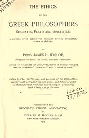 Cover of: The ethics of the Greek philosophers, Socrates, Plato and Aristotle | Hyslop, James H.