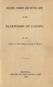 Cover of: Shanty, forest and river life in the backwoods of Canada | Joshua Fraser