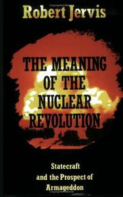 Cover of: The meaning of the nuclear revolution | Robert Jervis