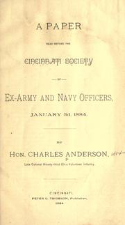 Cover of: A paper read before the Cincinnati Society of Ex-Army and Navy Officers, January 3d, 1884 | Anderson, Charles