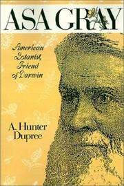 Cover of: Asa Gray, American botanist, friend of Darwin by A. Hunter Dupree