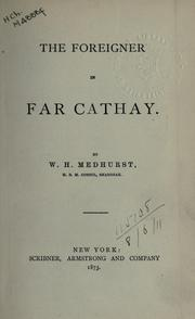 Cover of: The foreigner in far Cathay | W. H. Medhurst