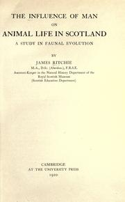 Cover of: The influence of man on animal life in Scotland | Ritchie, James