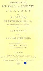 Cover of: Philosophical, political, and literary travels in Russia, during the years 1788 & 1789 by Chantreau