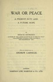 Cover of: War or peace, a present duty and a future hope by Chittenden, Hiram Martin