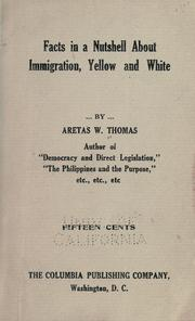 Cover of: Facts in a nutshell about immigration, yellow and white | Aretas W. Thomas