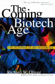 Cover of: The Coming Biotech Age | Richard W. Oliver