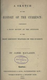 Cover of: A sketch of the history of the currency by James MacLaren