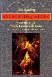 Cover of: The Legends of the Jews: From the Creation to Exodus by Louis Ginzberg