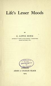 Cover of: Life's lesser moods by C. Lewis Hind