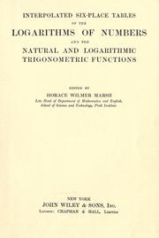 Cover of: Interpolated six-place tables of the logarithms of numbers and the natural and logarithmic trigonometric functions | Marsh, Horace Wilmer