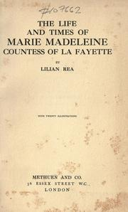 Cover of: The life and times of Marie Madeleine countess of La Fayette | Lilian Rea