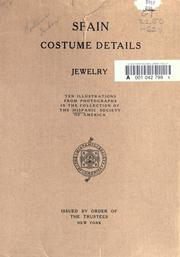 Cover of: Spain, costume details, jewelry | Hispanic Society of America.