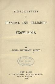 Cover of: Similarities of physical and religious knowledge | James Thompson Bixby