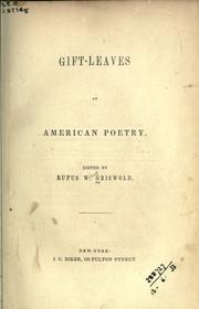 Cover of: Gift-leaves of American poetry | Griswold, Rufus Wilmot