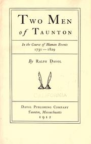 Cover of: Two men of Taunton, in the course of human events, 1731-1829 | Ralph Davol
