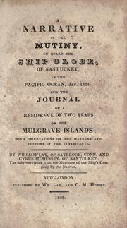 Cover of: A narrative of the mutiny, on board the ship Globe, of Nantucket, in the Pacific Ocean, Jan. 1824 | William Lay