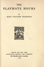 Cover of: The playmate hours by Mary Potter Thacher Higginson