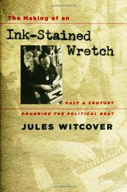 Cover of: The making of an ink-stained wretch | Jules Witcover