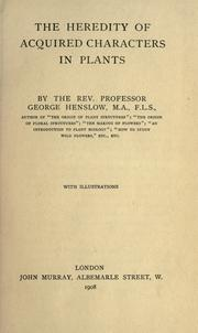 Cover of: The heredity of acquired characters in plants | Henslow, George