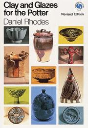 Cover of: Clay and glazes for the potter | Daniel Rhodes