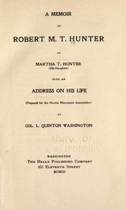 Cover of: A memoir of Robert M.T. Hunter by Martha T. Hunter