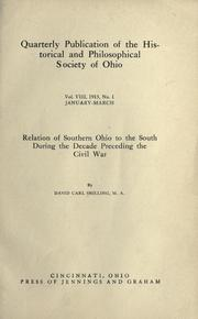 Cover of: Relation of southern Ohio to the South during the decade preceding the civil war | David Carl Shilling
