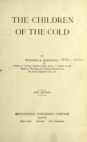 Cover of: The children of the cold | Frederick Schwatka