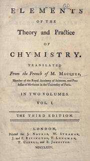 Cover of: Elements of the theory and practice of chymistry | Macquer, Pierre Joseph
