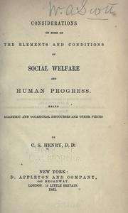 Cover of: Considerations on some of the elements and conditions of social welfare and human progress by C. S. Henry